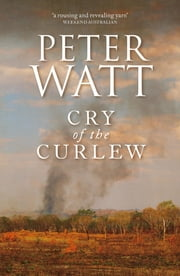 Cry of the Curlew: The Frontier Series 1 ebook by Peter Watt