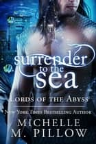 Surrender to the Sea ebook by Michelle M. Pillow