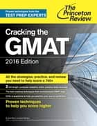 Cracking the GMAT with 2 Computer-Adaptive Practice Tests, 2016 Edition ebook by Princeton Review
