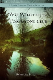Wib Willett and the Tombstone Club ebook by Patricia Bow