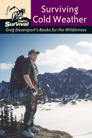Surviving Cold Weather ebook by Gregory J. Davenport