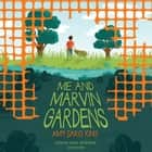 Me and Marvin Gardens audiobook by Amy Sarig King, Kirby Heyborne