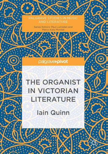 The Organist in Victorian Literature ebook by Iain Quinn