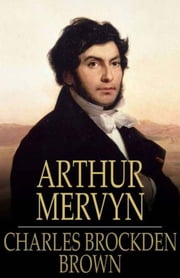 Arthur Mervyn ebook by Charles Brockden Brown