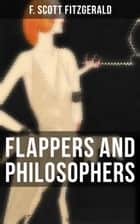 Flappers and Philosophers - The Original 1920 Edition ebook by F. Scott Fitzgerald