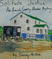 Solitude Justice: An Amish Country Murder Mystery-4th in Amish Country Murder Mysteries Series ebook by Saundra McKee