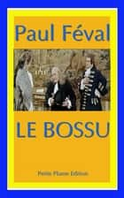 Le Bossu ebook by Paul Féval