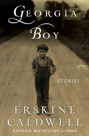 Georgia Boy - Stories ebook by Erskine Caldwell