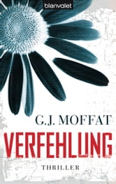 Verfehlung - Thriller ebook by GJ Moffat