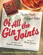 Of All the Gin Joints ebook by Mark Bailey,Edward Hemingway