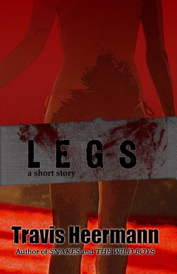 Legs ebook by Travis Heermann
