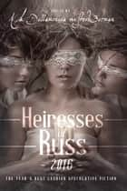 Heiresses of Russ 2016: The Year's Best Lesbian Speculative Fiction ebook by Lethe Press, Inc.