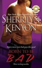 Born to Be BAD ebook by Sherrilyn Kenyon