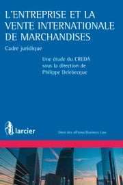 L'entreprise et la vente internationale de marchandises ebook by Philippe Delebecque