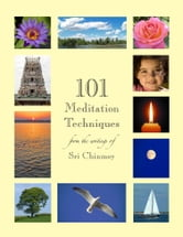 101 Meditation Techniques ebook by Sri Chinmoy