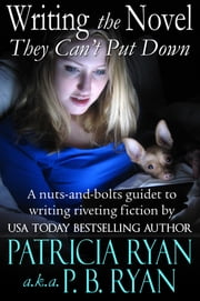 Writing the Novel They Can't Put Down ebook by Patricia Ryan