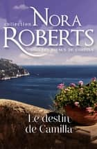 Le destin de Camilla ebook by Nora Roberts