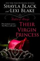 Their Virgin Princess, Masters of Ménage, Book 4 ebook by