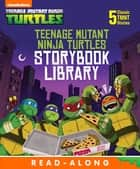 Teenage Mutant Ninja Turtles Storybook Library (Teenage Mutant Ninja Turtles) ebook by Nickelodeon Publishing