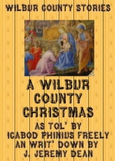 A Wilbur County Christmas ebook by J. Jeremy Dean