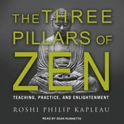 The Three Pillars of Zen - Teaching, Practice, and Enlightenment audiobook by Roshi Philip Kapleau