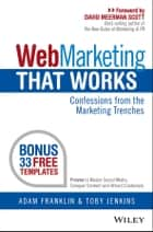 Web Marketing That Works - Confessions from the Marketing Trenches ebook by Adam Franklin, Toby Jenkins