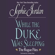 While the Duke Was Sleeping - The Rogue Files audiobook by Sophie Jordan