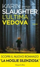 L'ultima vedova - Un nuovo caso per Will Trent ebook by Karin Slaughter