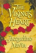 The Viking's Heart (Mills & Boon Historical) ebook by Jacqueline Navin