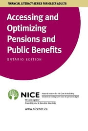 Accessing and Optimizing Pensions and Public Benefits - FEDERAL PUBLIC BENEFITS FOR SENIORS ebook by National Initiative for the Care of the Elderly