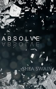 ABSOLVE ebook by Shea Swain
