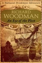 An Eye Of The Fleet - Number 1 in series ebook by Richard Woodman