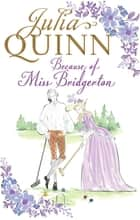 Because of Miss Bridgerton ebook by Julia Quinn