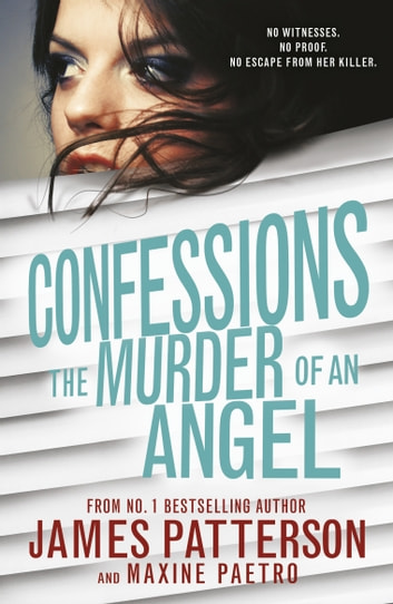 Confessions: The Murder of an Angel - (Confessions 4) eBook by James Patterson