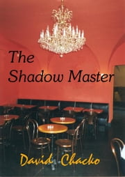 The Shadow Master ebook by David Chacko