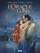 L'Oracle della luna vol. 2 - Les Amants de Venise eBook by Griffo, Frédéric Lenoir, Rodolphe