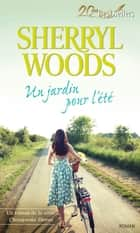 Un jardin pour l'été - T7 - Chesapeake Shores eBook by Sherryl Woods