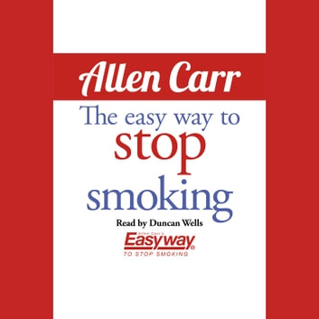 Easy Way to Stop Smoking, The audiobook by Allen Carr