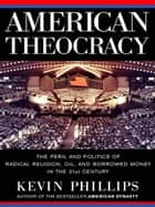 American Theocracy ebook door Kevin Phillips