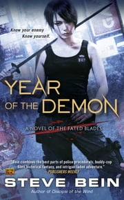 Year of the Demon - A Novel of the Fated Blades ebook by Steve Bein