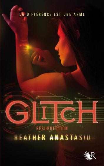 Glitch - Tome 2 - Résurrection ebook by Heather ANASTASIU