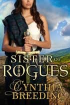 Sister of Rogues ebook by Cynthia Breeding