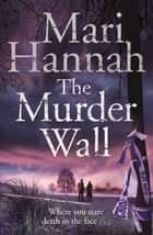 The Murder Wall: A DCI Kate Daniels Novel 1 ebook by