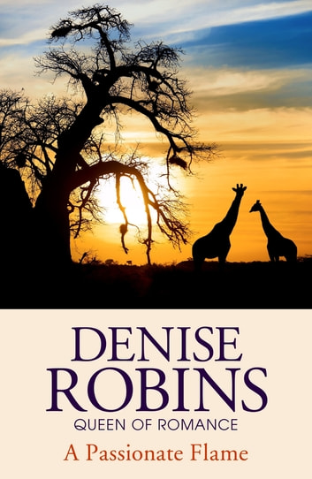 A Passionate Flame eBook by Denise Robins