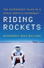 Riding Rockets ebook by Mike Mullane