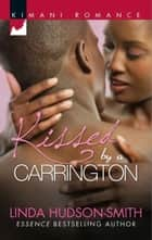 Kissed by a Carrington (Mills & Boon Kimani) ebook by Linda Hudson-Smith