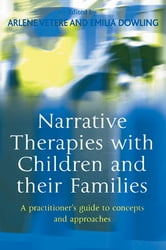 Narrative Therapies with Children and their Families - A Practitioner's Guide to Concepts and Approaches ebook by