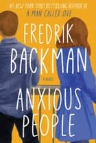 Anxious People ebook by Fredrik Backman