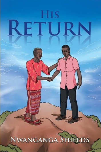 His Return ebook by Nwanganga Shields