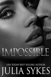 Impossible: The Original Trilogy (Monster, Traitor, and Avenger) ebook by Julia Sykes